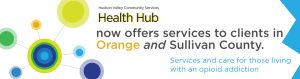 Health Hub now offers services in Orange County (in addition to Sullivan)