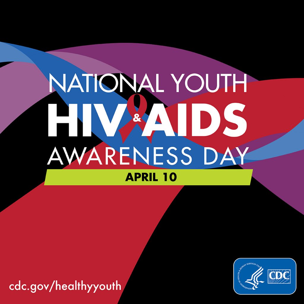 NationalYouth HIV and AIDS Awareness Day, April 10th