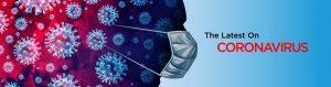 The latest info on coronavirus and COVID-19